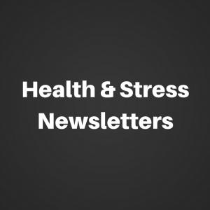 Health & Stress Newsletters