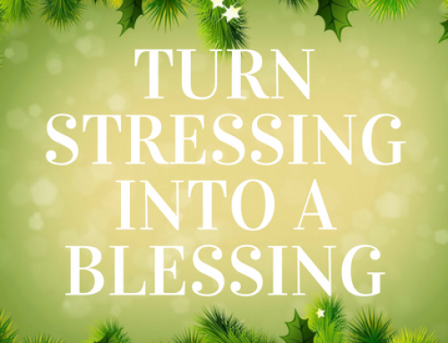 Turning Stressing into a Blessing this Holiday Season